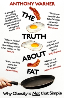 The Truth About Fat : Why Obesity is Not that Simple, Paperback / softback Book
