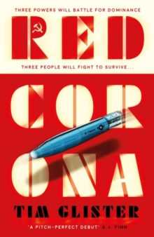 Red Corona : A Richard Knox Spy Thriller: 'A thriller of true ambition and scope.' Lucie Whitehouse, Hardback Book