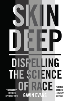 Skin Deep : Dispelling the Science of Race, Paperback / softback Book