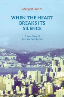 WHEN THE HEART BREAKS ITS SILENCE,  Book
