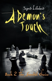 A Demon's Touch : Book Two: The Fateful Choice, Paperback Book