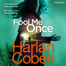 Fool Me Once : from the #1 bestselling creator of the hit Netflix series The Stranger, CD-Audio Book