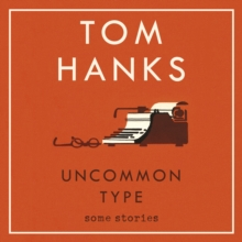 Uncommon Type : Some Stories, CD-Audio Book