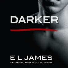 Darker : 'Fifty Shades Darker' as told by Christian, CD-Audio Book
