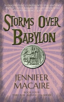 Storms over Babylon : The Time for Alexander Series Book 4, Paperback Book