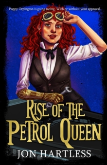 Rise of the Petrol Queen : The Poppy Orpington Chronicles, Paperback / softback Book