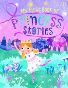 My First Book of Princess Stories - 384 Pages, Paperback / softback Book