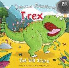 Dinosaur Adventures: T rex - The big scare, Paperback / softback Book