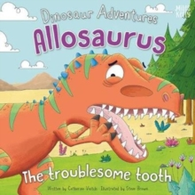 Dinosaur Adventures: Allosaurus - The troublesome tooth, Paperback / softback Book