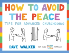 How to Avoid the Peace : Tips for advanced churchgoing, Paperback / softback Book