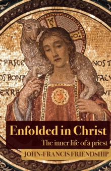 Enfolded in Christ : The Inner Life of the Priest, Paperback / softback Book