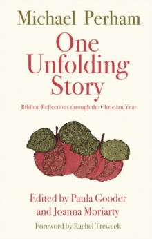 One Unfolding Story : Biblical reflections through the Christian Year, Paperback / softback Book