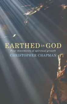 Earthed in God : Four movements of spiritual growth, Paperback / softback Book