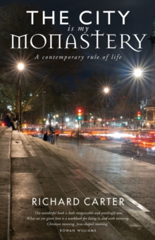 The City is my Monastery : A contemporary rule of life, Paperback / softback Book