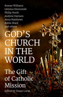 God's Church in the World : The Gift of Catholic Mission, Paperback / softback Book