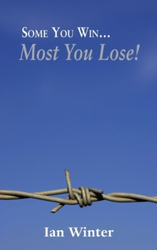 Some You Win... Most You Lose!, Paperback Book