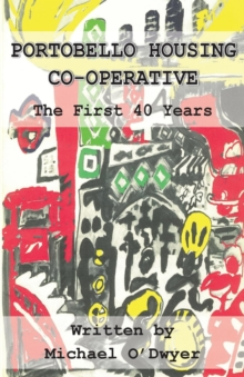 Portobello Housing Co-operative : The First Forty Years, Paperback / softback Book