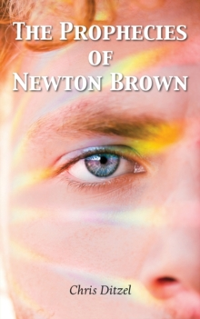 The Prophecies of Newton Brown, Paperback / softback Book