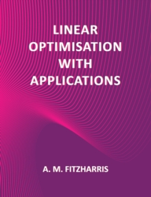 Linear Optimisation with Applications, Paperback / softback Book