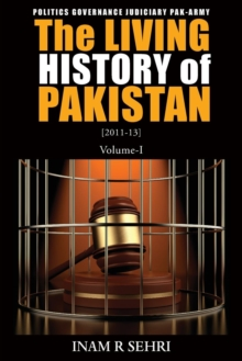 The Living History of Pakistan (2011-2013) : Volume I, Paperback Book