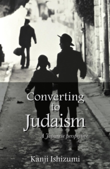 Converting to Judaism : A Japanese Perspective, Paperback / softback Book