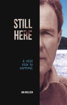 Still Here : A Wild Ride to Survival, EPUB eBook
