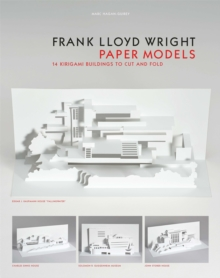 Frank Lloyd Wright Paper Models : 14 Kirigami Buildings to Cut and Fold, Miscellaneous print Book