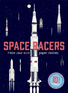 Space Racers : Make Your Own Paper Rockets, Kit Book