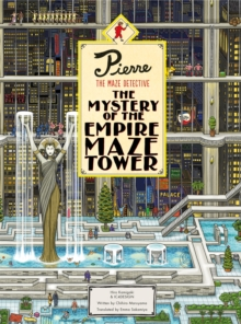 Pierre The Maze Detective: The Mystery of the Empire Maze Tower, Hardback Book
