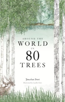 Around the World in 80 Trees, Hardback Book
