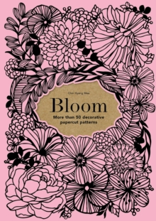 Bloom : 50 decorative papercut patterns, Paperback Book