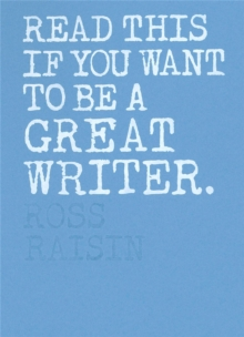 Read This if You Want to Be a Great Writer, Paperback / softback Book