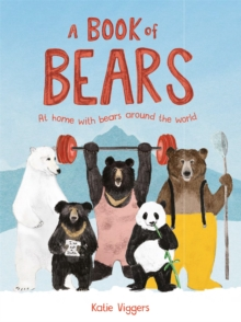 A Book of Bears : At Home with Bears Around the World, Hardback Book
