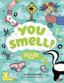 You Smell! : (And so does everything else), Hardback Book