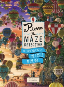 Pierre The Maze Detective: The Curious Case of the Castle in the Sky, Hardback Book