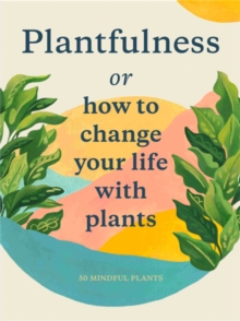 Plantfulness : How to Change Your Life with Plants, Cards Book