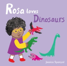 Rosa Loves Dinosaurs, Board book Book