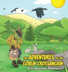The Adventures of the Goblin Crossangrin, Hardback Book
