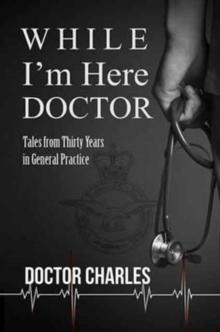While I'm Here, Doctor, Hardback Book