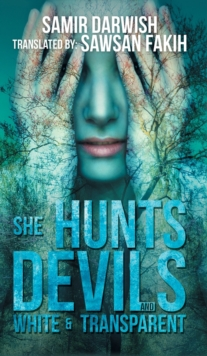 She Hunts Devils & White and Transparent, Hardback Book