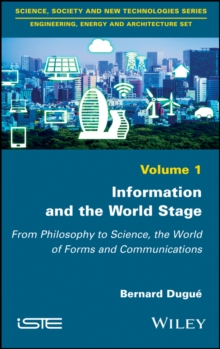Information and the World Stage : From Philosophy to Science, the World of Forms and Communications, Hardback Book