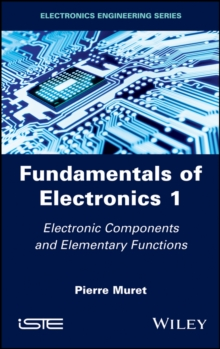 Fundamentals of Electronics 1 : Electronic Components and Elementary Functions, Hardback Book