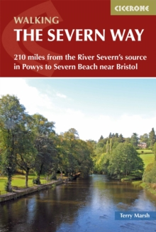 The Severn Way : 210 miles from the River Severn's source in Powys to Severn Beach near Bristol, Paperback / softback Book