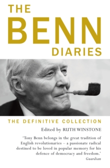 The Benn Diaries : The Definitive Collection, Hardback Book