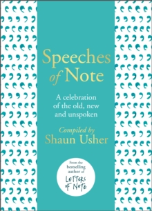 Speeches of Note : A celebration of the old, new and unspoken, Hardback Book