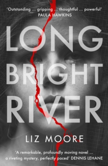 Long Bright River : an intense family thriller, Hardback Book