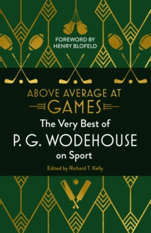 Above Average at Games : The Very Best of P.G. Wodehouse on Sport, Hardback Book