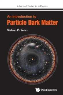 Introduction To Particle Dark Matter, An, Paperback / softback Book