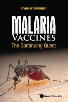 Malaria Vaccines: The Continuing Quest, Hardback Book