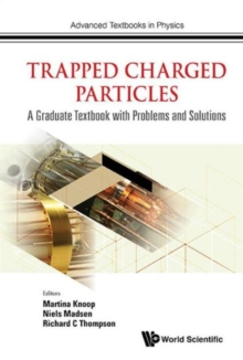 Trapped Charged Particles: A Graduate Textbook With Problems And Solutions, Hardback Book